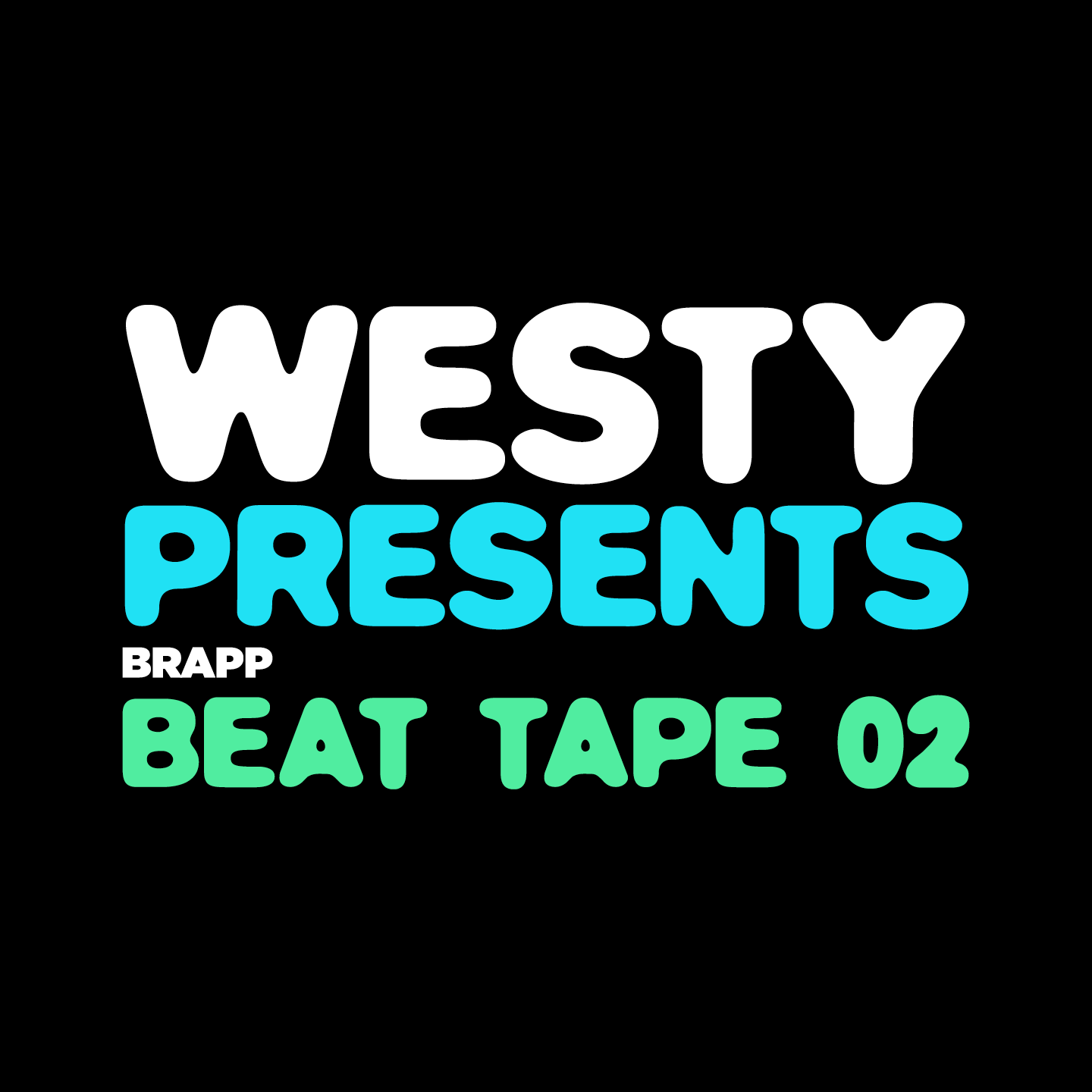 "Brapp Records BRAPPBT0002 ""Brapp Beat Tape 02 - Mixed by Westy"" artwork"